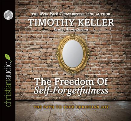 Image for The Freedom of Self-Forgetfulness