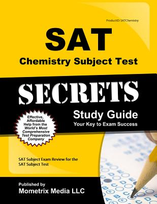 Image for SAT Chemistry Subject Test Secrets Study Guide: SAT Subject Exam Review for the SAT Subject Test (Mometrix Secrets Study Guides)