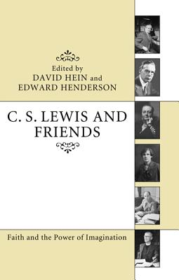 Image for C. S. Lewis and Friends: Faith and the Power of Imagination