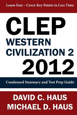 Image for CLEP Western Civilization 2 - 2012: Condensed Summary and Test Prep Guide