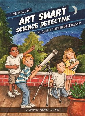 Image for ART SMART, SCIENCE DETECTIVE: THE CASE OF THE SLIDING SPACESHIP