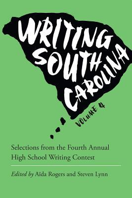 Image for WRITING SOUTH CAROLINA, VOLUME 4
