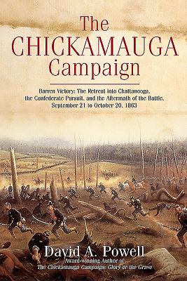 Image for The Chickamauga Campaign―Barren Victory: The Retreat into Chattanooga, the Confederate Pursuit, and the Aftermath of the Battle, September 21 to October 20, 1863