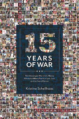 Image for 15 Years of War: How the Longest War in U.S. History Affected a Military Family in Love, Loss, and the Cost Of Service