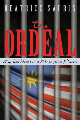 Image for The Ordeal: My Ten Years in a Malaysian Prison