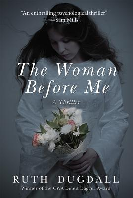 The Woman Before Me: A Thriller, Dugdall, Ruth