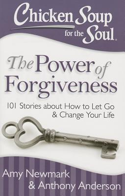 Image for The Power Of Forgiveness (Chicken Soup For The Soul)
