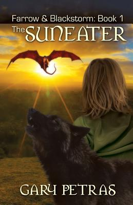 The Suneater [Farrow and Blackstorm Book 1], Petras, Gary