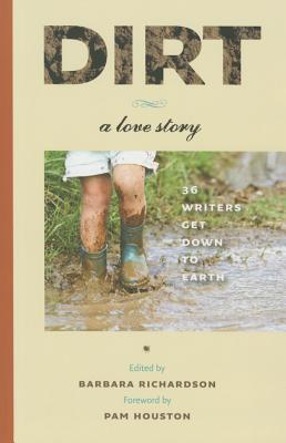 Image for Dirt: A Love Story