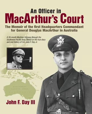 Image for An Officer in MacArthur's Court. a Memoir of the First Headquarters Commandant for General Douglas MacArthur in Australia.