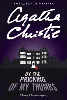 Image for By the Pricking of My Thumbs (Tommy and Tuppence Mystery)