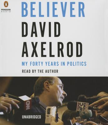 Image for BELIEVER : MY FORTY YEARS IN POLITICS