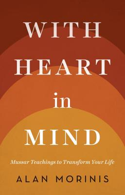 Image for With Heart in Mind: Mussar Teachings to Transform Your Life