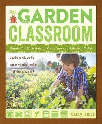 Image for The Garden Classroom: Hands-On Activities in Math, Science, Literacy, and Art