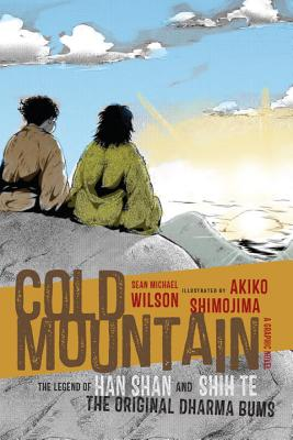 Image for Cold Mountain (Graphic Novel): The Legend of Han Shan and Shih Te, the Original Dharma Bums