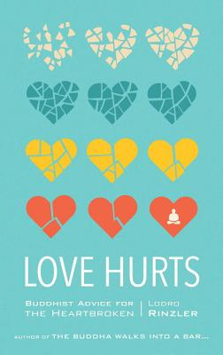 Image for Love Hurts: Buddhist Advice for the Heartbroken