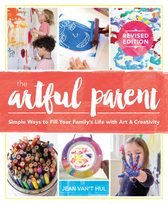 Image for The Artful Parent: Simple Ways to Fill Your Family's Life with Art and Creativity