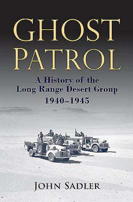 Image for Ghost Patrol: A History of the Long Range Desert Group, 1940 - 1945