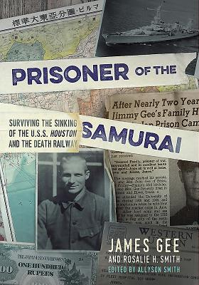 Image for Prisoner of the Samurai: Surviving the Sinking of the USS Houston and the Death Railway