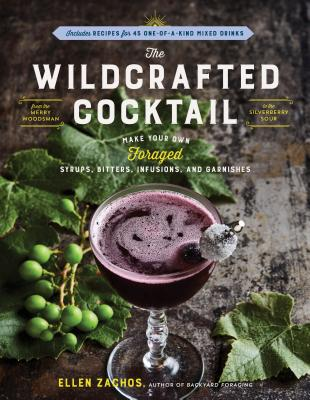 Image for WILDCRAFTED COCKTAIL: Make Your Own Foraged S