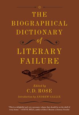 Image for Biographical Dictionary of Literary Failure