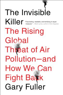 Image for Invisible Killer: The Rising Global Threat of Air Pollution- and How We Can Fight Back