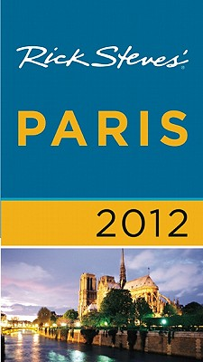 Rick Steves' Paris 2012, Rick Steves, Steve Smith, Gene Openshaw