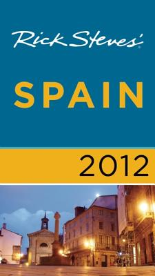 Rick Steves' Spain 2012, Rick Steves (Author)