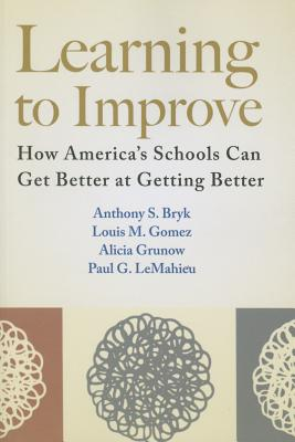 Image for Learning to Improve: How America's Schools Can Get Better at Getting Better