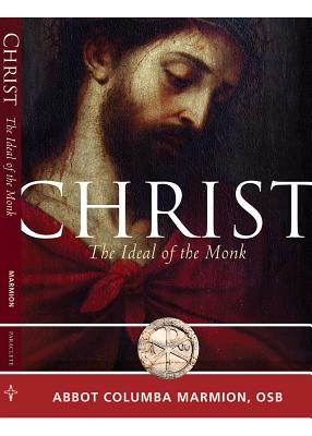 Image for Christ, the Ideal of the Monk: Spiritual Conferences on the Monastic and Religious Life (Voices from the Monastery)