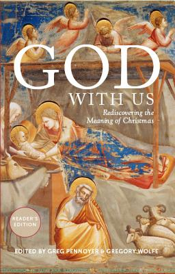 God With Us: Rediscovering the Meaning of Christmas (Reader's Edition), Gregory Pennoyer