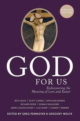 God For Us: Rediscovering the Meaning of Lent and Easter (Reader's Edition), Greg Pennoyer, ed.
