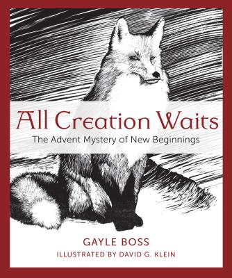 All Creation Waits this Advent: Turtles, Muskrats, and the Mysteries of New Beginnings, Gayle Boss