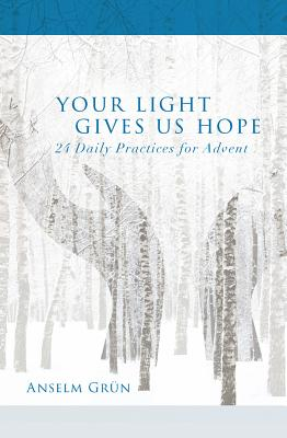 Image for Your Light Gives Us Hope: 24 Daily Practices for Advent