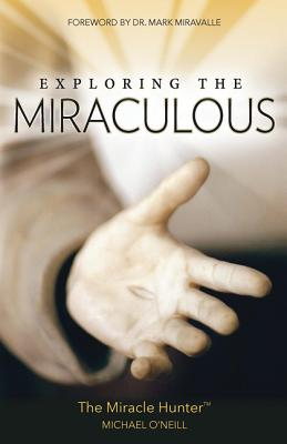 Exploring the Miraculous, Michael O'Neill