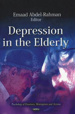 Image for Depression in the Elderly (Psychology of Emotions, Motivations and Actions: Aging Issues, Health and Financial Alternatives)