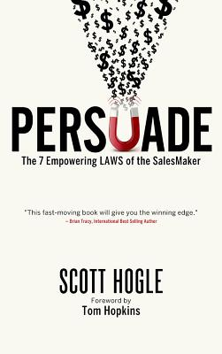 Image for Persuade: The 7 Empowering Laws of the SalesMaker