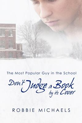 Image for DON'T JUDGE A BOOK BY ITS COVER : THE MOST POPULAR GUY IN THE SCHOOL