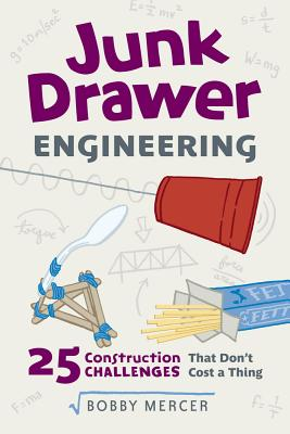 Image for Junk Drawer Engineering: 25 Construction Challenges That Don't Cost a Thing (Junk Drawer Science)