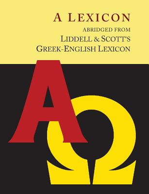 Image for Liddell and Scott's Greek-English Lexicon, Abridged [Oxford Little Liddell with Enlarged Type for Easier Reading]: [Oxford Little Liddell with Enlarged Type for Easier Reading]