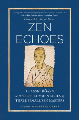 Image for Zen Echoes: Classic Koans with Verse by Three Female Zen Masters