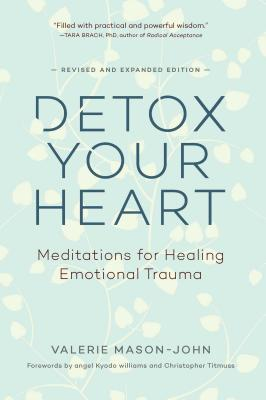 Image for Detox Your Heart: Meditations for Healing Emotional Trauma