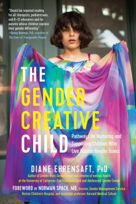 Image for The Gender Creative Child: An Essential Resource for Supporting Children Living Outside Gender Boxes