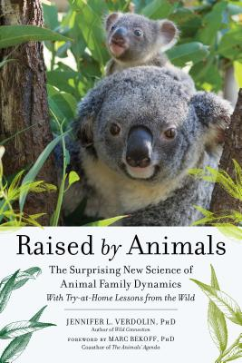 Image for Raised by Animals: The Surprising New Science of Animal Family Dynamics