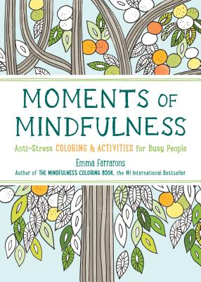Image for Moments of Mindfulness: Anti-Stress Coloring & Activities for Busy People (1 pag