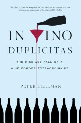 Image for In Vino Duplicitas: The Rise and Fall of a Wine Forger Extraordinaire
