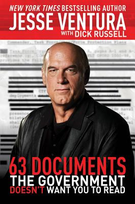 Image for 63 Documents the Government Doesn't Want You to Read
