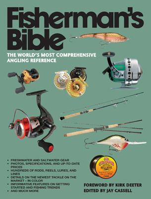 Fisherman's Bible: The World's Most Comprehensive Angling Reference, Jay Cassell (Author), Kirk Deeter (Foreword)