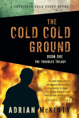 Image for The Cold Cold Ground (The Troubles Trilogy, Book 1)
