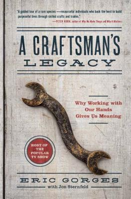 Image for A Craftsman's Legacy: Why Working with Our Hands Gives Us Meaning